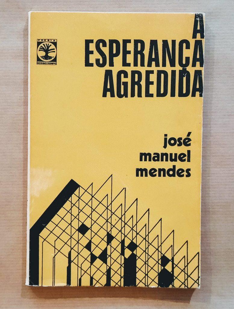 A Esperança Agredida | José Manuel Mendes