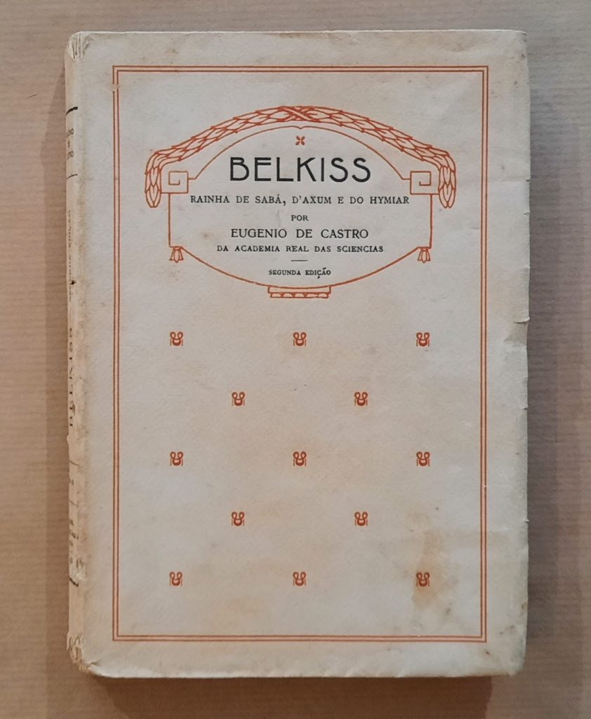 Belkiss, rainha de Sabá, de Axum e do Hymiar - Eugénio de Castro