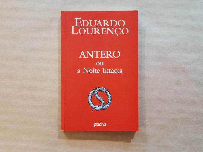 ANTERO OU A NOITE INTACTA | Eduardo Lourenço