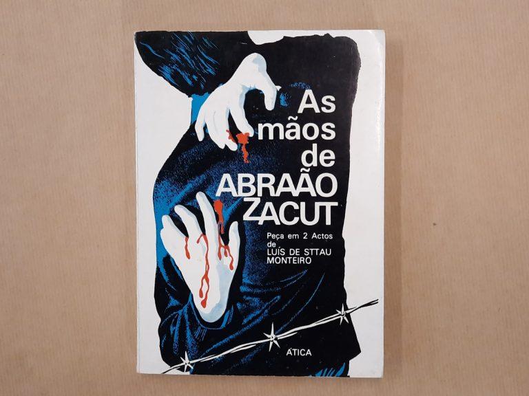 AS MÃOS DE ABRAÃO ZACUT | Luís de Sttau Monteiro