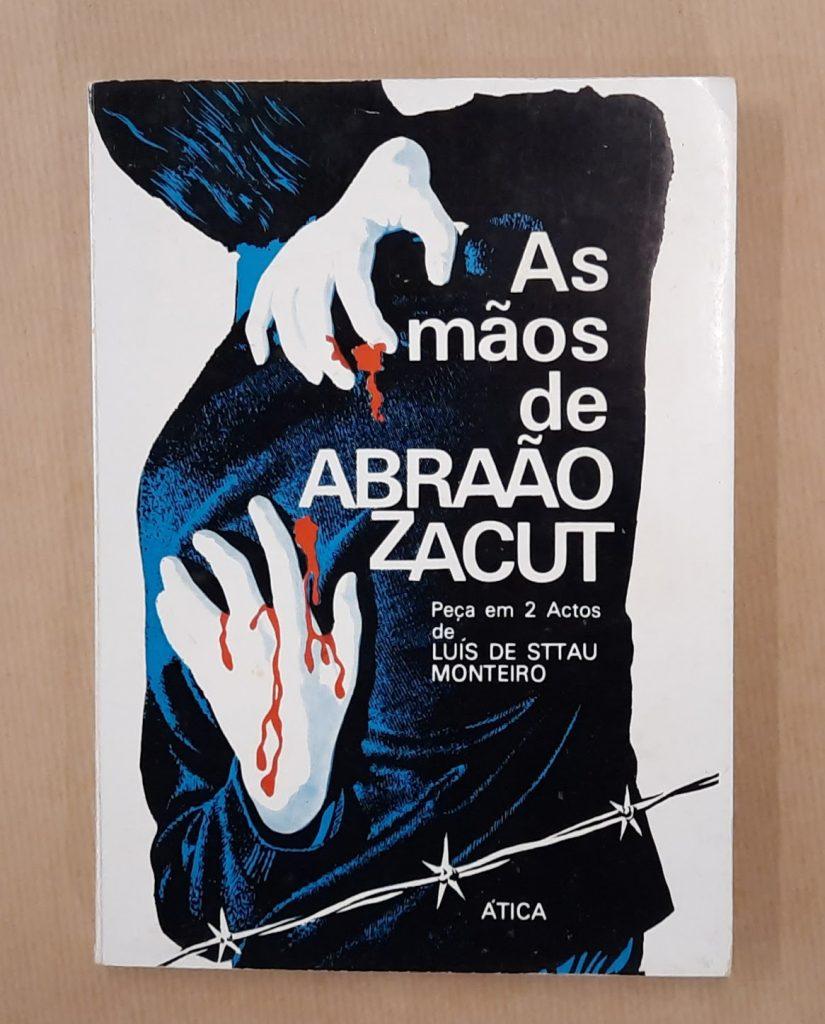 AS MÃOS DE ABRAÃO ZACUT   Luís de Sttau Monteiro