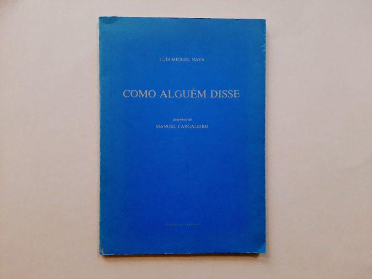 COMO ALGUÉM DISSE | Luís Miguel Nava