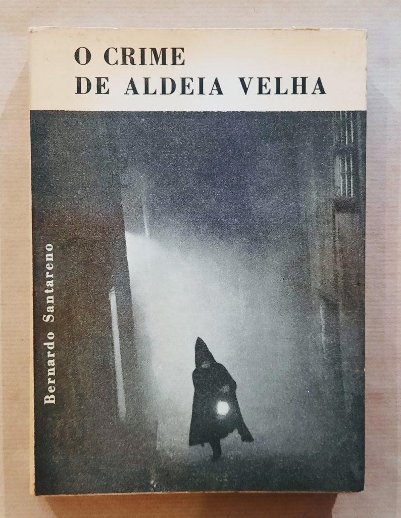 O CRIME DE ALDEIA VELHA | Bernardo Santareno