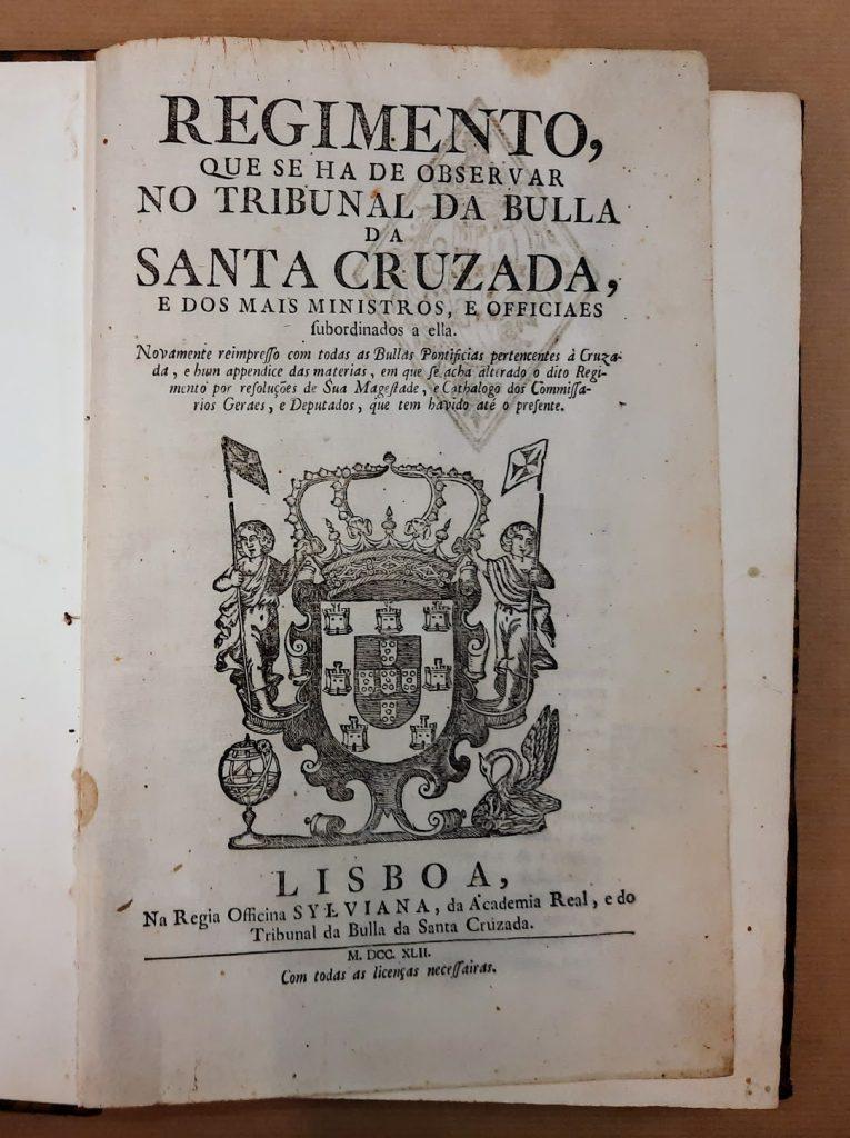 Regimento, que se ha de observar da bulla da santa cruzada, e dos mais ministros, e officiaes subordinados a ella