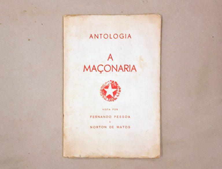A MAÇONARIA – VISTA POR FERNANDO PESSOA E NORTON DE MATOS | Antologia