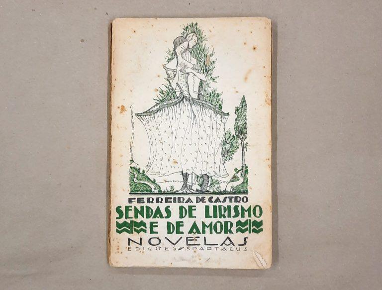 SENDAS DE LIRISMO E DE AMOR | Ferreira de Castro