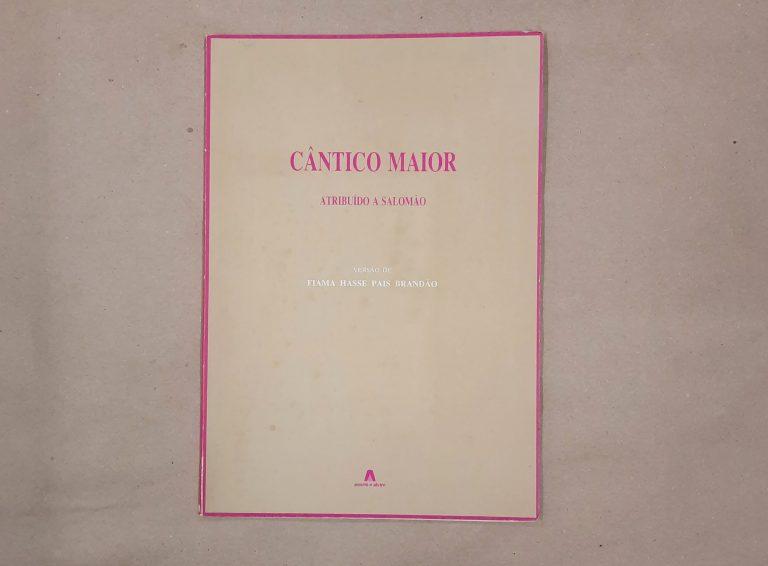 CÂNTICO MAIOR | atribuído a Salomão, versão de Fiama Hasse Pais Brandão