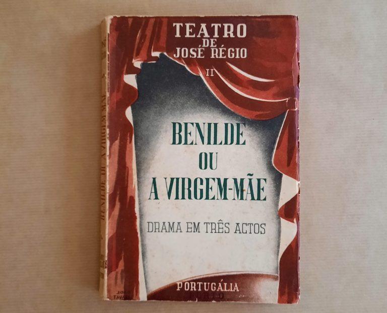 BENILDE OU A VIRGEM-MÃE | José Régio