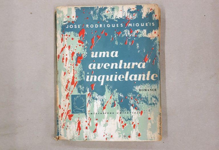 UMA AVENTURA INQUIETANTE | José Rodrigues Miguéis