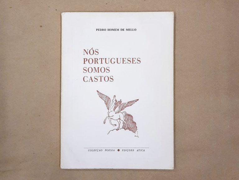 NÓS PORTUGUESES SOMOS CASTOS   Pedro Homem de Mello