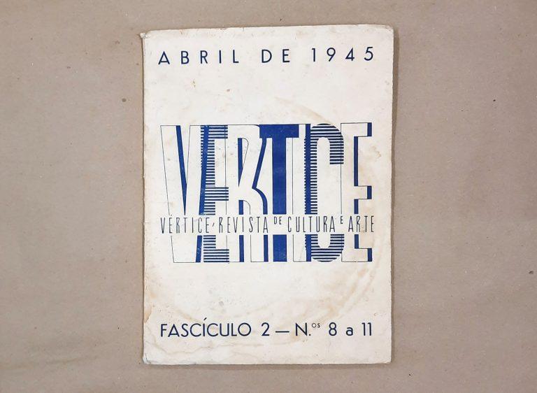 VÉRTICE – REVISTA DE CULTURA E ARTE | Fascículo 2, números 8 a 11, Abril de 1945