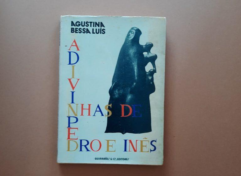 ADIVINHAS DE PEDRO E INÊS | Agustina Bessa-Luís
