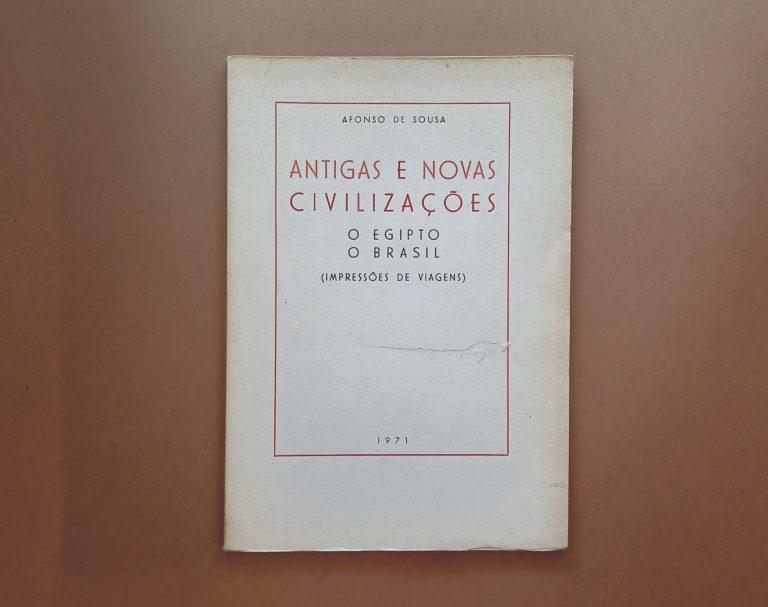 ANTIGAS E NOVAS CIVILIZAÇÕES: O EGIPTO / O BRASIL | Afonso de Sousa
