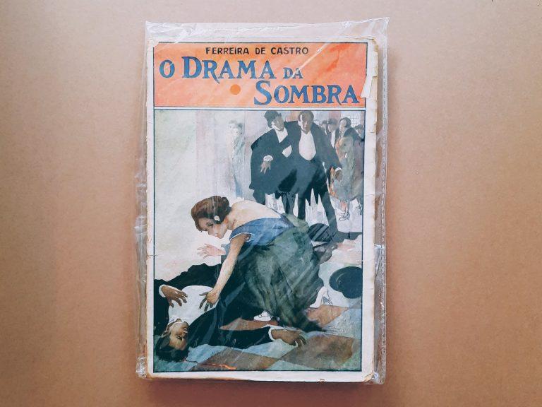 O DRAMA DA SOMBRA | Ferreira de Castro