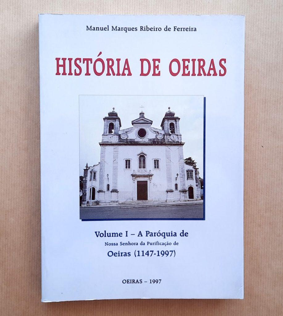 História de Oeiras (vol.1)   Manuel marques Ribeiro de Ferreira