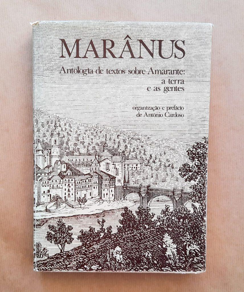 MARÂNUS - Antologia de textos sobre Amarante: a terra e as gentes