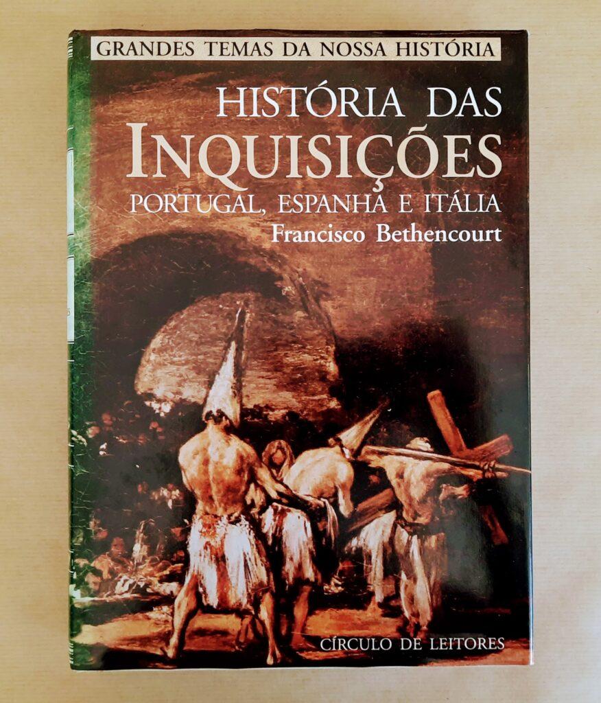 HISTÓRIA AS INQUISIÇÕES - PORTUGAL, ESPANHA, ITÁLIA | Francisco Bethencourt