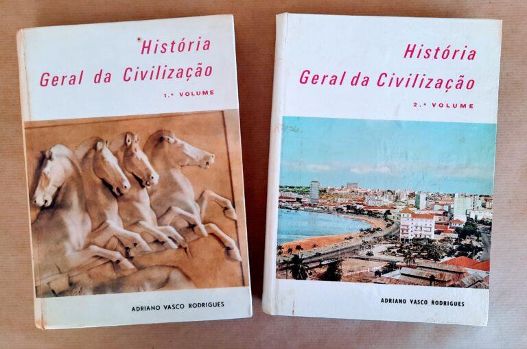 HISTÓRIA GERAL DA CIVILIZAÇÃO – 2 VOLS. |  Adriano Vasco Rodrigues